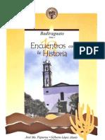 Encuentros con la Historia Badiraguato PARTE 1