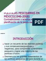POLÍTICAS PESCQUERAS EN MÉXICO(1946-2000)Contradicciones y aciertos en la planificación de la pesca nacional.POLÍTICAS PESCQUERAS EN MÉXICO(1946-2000)Contradicciones y aciertos en la planificación de la pesca nacional.