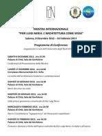 Ciclo di conferenze organizzate dall'Università degli Studi di Salerno in occasione della mostra dedicata a Pier Luigi Nervi, con la collaborazione del Comune di Salerno e della PLN Project.
