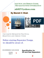 Selection and design of vapour liquid separator By Manish V. Shah mvshah027@yahoo.com http://hc-mvs.devhub.com/ UK Fellow Charter Engineer