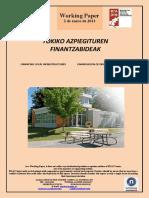 TOKIKO AZPIEGITUREN FINANTZABIDEAK (Eus) FINANCING LOCAL INFRASTRUCTURES (Basque) FINANCIACIÓN DE INFRAESTRUCTURAS LOCALES (Eus)