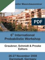 6th International Probabilistik Workshop