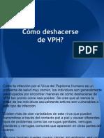 Como deshacerse del Virus del Papiloma humano (VPH)