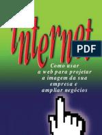Internet - Como usar a web para projetar a imagem da sua empresa e ampliar negócioso