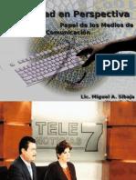 6. Seguridad en Perspectiva Nacional; Medios de Comunicación