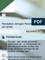 Perubahan Jaringan Periodontal Pd Lansia(Perubahan Fisiologis Pada Rongga Mulut Lansia) (Kel 40