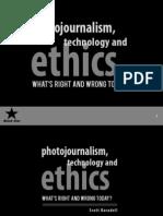 Photojournalism, Technology and Ethics