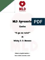 MLD Apresenta- Contos - O Que Me Resta