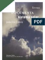 Novidades Sistema Solar e Documenta - Janeiro de 2013
