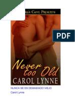 Carol Lynne - Nunca Se Es Demasiado Viejo