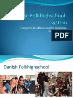 The Folkhighschool System- egy ösztöndíjas munkája dániából