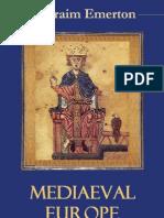 Emerton, Ephraim. Mediaeval Europe. (814-1300)