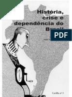 Cartilha 3 - História, crise e dependência do Brasil