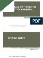 Politica e Instrumentos de Gestión Ambiental (parte del ing. pablo  morcillo)