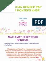 Perubahan Konsep p&p Dalam Konteks Khsr