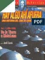 Costa, Jordi - Hay Algo Ahí Afuera. Una Historia del Cine de Cine-Ficción (1895-1959)