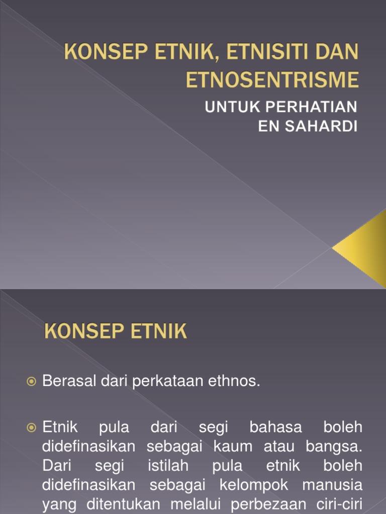 Konsep Etnik Etnisiti Dan Etnosentrisme