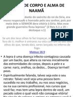 A CURA DE CORPO E ALMA DE NAAMÃ