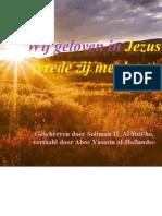 Wij geloven in Jezus (vrede zij met hem)