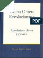 Grupo Obrero Revolucionario. Autodefensa obrera y guerrilla
