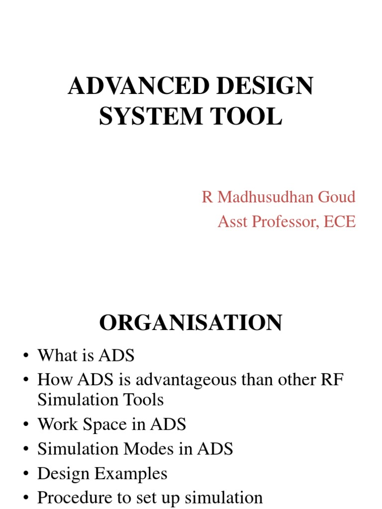 Advanced Design System Tool: R Madhusudhan Goud Asst