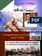 Conquistando mi ciudad.  Pr Jose Cubillos