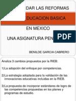 Consolidar Las Reformas de La Educacion Basica en Mexico Una Asignatura Pendiente Por Benilde Garcia Cabrero