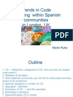 Trends in Code Switching within Spanish communities in the UK, London