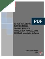 EDUCACIÒN SUPERIOR, CIENCIA Y TECNOLOGÍA Y LA TRANSFORMACIÓN PRODUCTIVA Y SOCIAL CON EQUIDAD. Convenio Andrès Bello