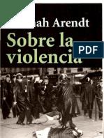 Arendt, Hannah - Sobre La Violencia