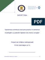 """Sprijinirea schimbului de bune practici în domeniul  investigării şi judecării faptelor de (mare) corupţie"""""""