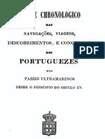 Indice chronologico das navegações, viagens, descobrimentos, e conquistas dos portugueses nos paises ultramarinos desde o principio do século XV, por Francisco de S. Luis