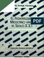Arrioja Vizcaíno. Adolfo, El federalismo mexicano hacia el siglo XXI. TEMIS