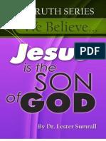 We Believe Jesus is the Son of God