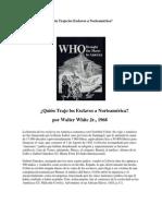 Walter White Quien Trajo Alos Judios a Estados Unidos