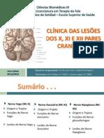 Clínica das lesoes dos Pares Cranianos X,XI e XII