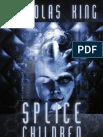 Splice Children by Nicholas King Book One Free PDF eBook Version