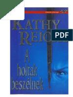 Kathy Reichs - 1 A holtak beszélnek