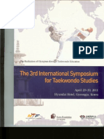 Song NJ, Shin JL. Investigation into the directivity of taekwondo poomsae competition through the comparative analysis of kata, taolu and poomsae. Proceedings of The 3rd International Symposium for Taekwondo Studies. Kyunghee University, Gyeongju, Republic of Korea, April 29-30. 2011;52-59.