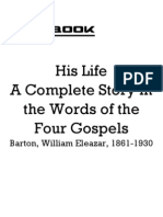 Barton William Eleazar 1861 1930 His Life a Complete Story in the Words of the Four Gospels