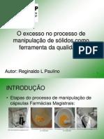 Parte II -O excesso no processo de manipulação de sólidos como ferramenta da qualidade