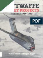 Luftwaffe - Secret Projects - Fighters 1939-45