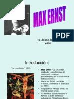 Max Ernst. Ps. Jaime Botello Valle