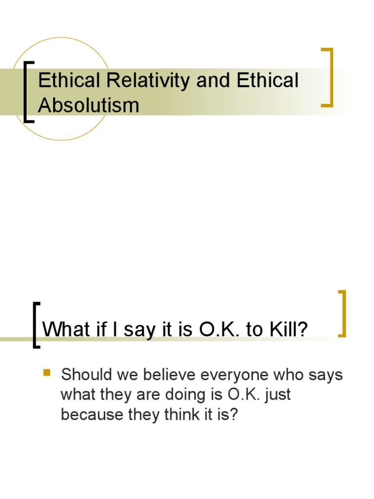 ethical relativism and ethical absolutism