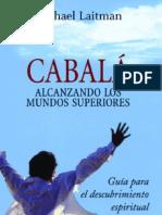 Alcanzando Los Mundos Superiores -Cabala- Rabino M Laitman