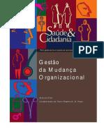 Saude Cidadania Vol 04 Gestao Da Mudanca Organizacional [443 090212 SES MT]