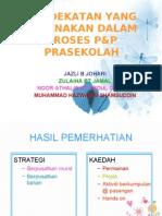 Pendekatan Yang Digunakan Dalam Proses p&p Prasekolah