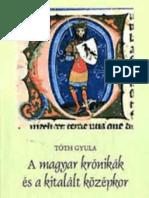 Tóth Gyula - A magyar krónikák és a kitalált középkor III