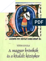 Tóth Gyula - A magyar krónikák és a kitalált középkor IV