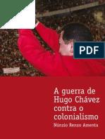 A guerra de Hugo Chavez contra o colonialismo - Núnzio Renzo Amenta